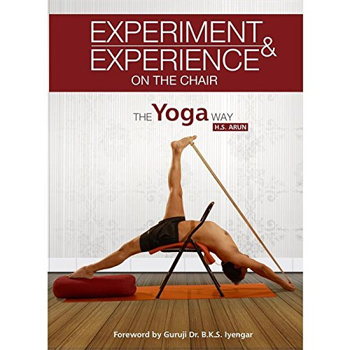 Experiment & Experience on the Chair the Yoga Way