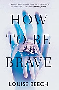 How To Be Brave by [Beech, Louise]