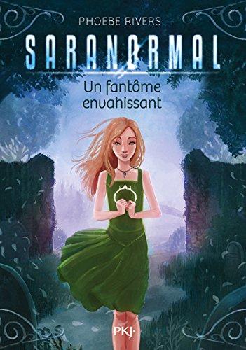 Saranormal - tome 02 : Un fantôme envahissant (2) par Phoebe RIVERS
