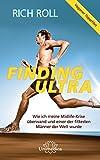 Finding Ultra: Wie ich meine Midlife-Krise überwand und einer der fittesten Männer der Welt wurde