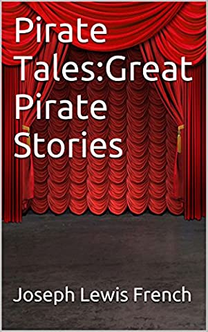 Pirate Tales:Great Pirate Stories(Annotated)