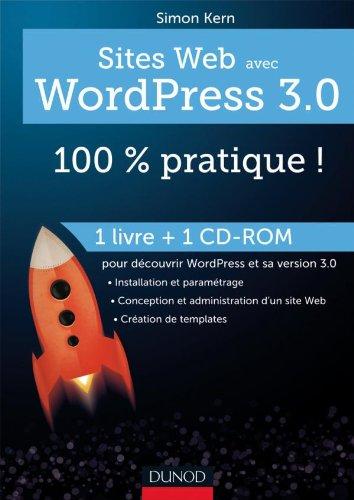 Sites web avec WordPress 3.0 : 100% pratique ! (livre + cédérom)