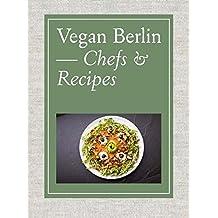 Vegan Berlin: Chefs et Recipes