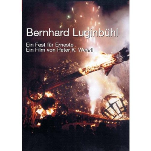 Bernhard Luginbühl - Ein Fest für Ernesto