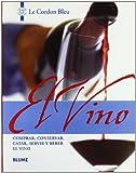 El vino: Comprar, conservar, catar, servir y beber el vino (Le Cordon Bleu series) (Spanish Edition) by Stephen Brook (2003-04-01)