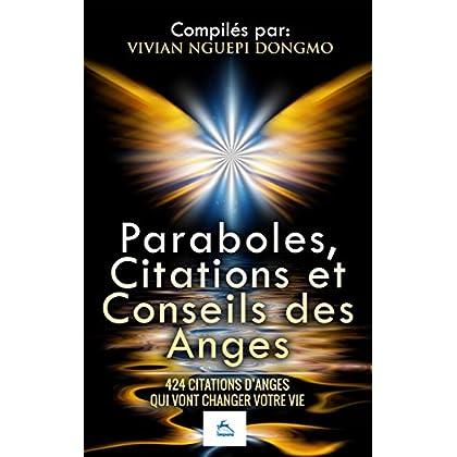 Paraboles, citations et conseils des Anges: 424 citations d'Anges qui vont changer votre vie