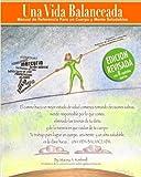 Una Vida Balanceada: Living Balanced (Spanish Edition)