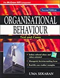 ORGANISATIONAL BEHAVIOUR: Text & Cases