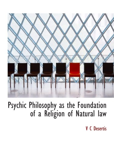 Psychic Philosophy as the Foundation of a Religion of Natural law