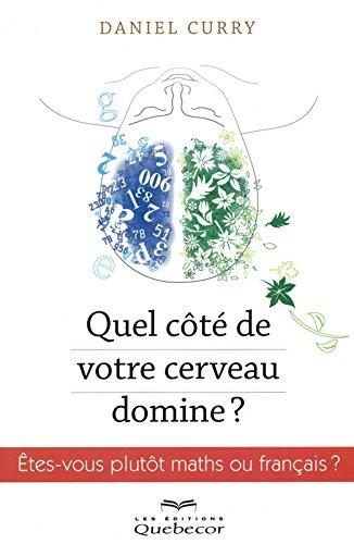 QUEL COTE DE VOTRE CERVEAU par DANIEL CURRY