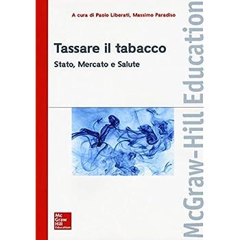 Tassare Il Tabacco. Stato, Mercato E Salute