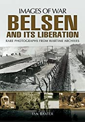 Belsen and its Liberation (Images of War)