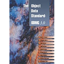 The Object Data Standard: ODMG 3.0 (The Morgan Kaufmann Series in Data Management Systems)