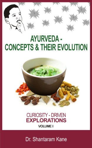 Ayurveda - Concepts and their Evolution: Curiosity-Driven ...