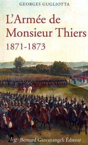 L'armée de Monsieur Thiers (1871-1873)