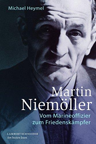 Martin Niemöller: Vom Marineoffizier zum Friedenskämpfer