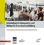 Interkulturelle Kompetenz und Kulturelle Erwachsenenbildung: Erfahrungsfelder, Möglichkeitsräume, Entwicklungsperspektiven (EB Buch, Band 33)