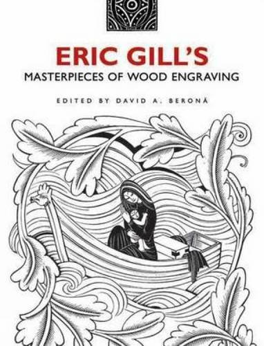 Eric Gill's Masterpieces of Wood Engraving: Over 250 Illustrations (Dover Fine Art, History of Art)