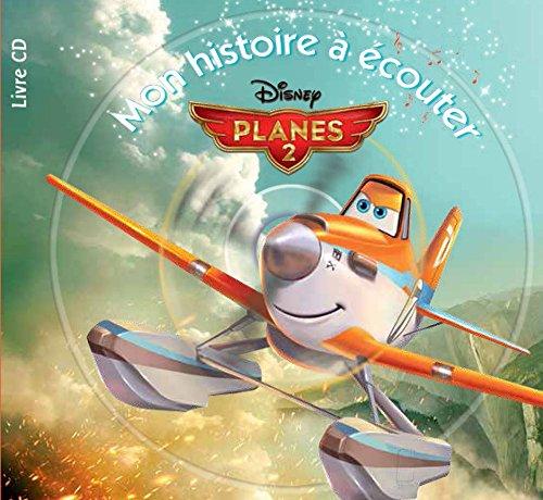 Planes 2 : Mon histoire à écouter (1CD audio)