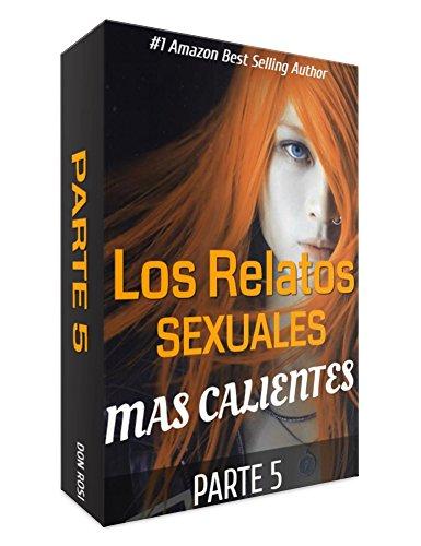 LOS RELATOS SEXUALES MAS CALIENTES DE INTERNET PARTE 5.: SEGUIMOS CON ESTA EXITOSA SAGA. ESCRÍBENOS UN COMMENT SI YA LOS LEISTE TODOS!