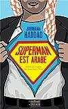 Superman est arabe - De Dieu, du mariage, des machos et autres désastreuse inventions