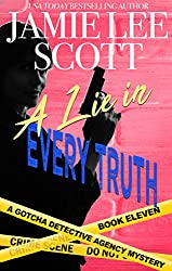 A Lie in Every Truth: Gotcha Detective Agency Mystery Book 11 (Gotcha Detective Agency Mysteries) (English Edition)