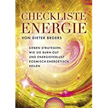 Checkliste Energie: Sieben Strategien, wie Sie Burn-out und Energieverlust kosmisch-energetisch heilen
