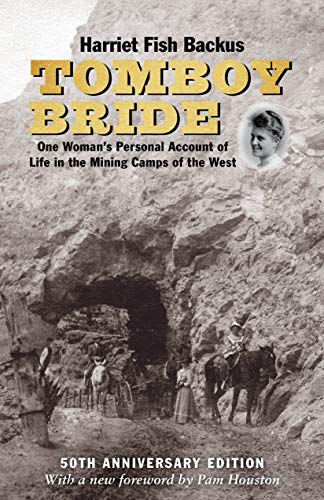 Tomboy Bride, 50th Anniversary Edition: One Woman's Personal Account of Life in Mining Camps of the West (English Edition)