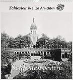 Schlesien gestern 2019: Schlesien in alten Ansichten -