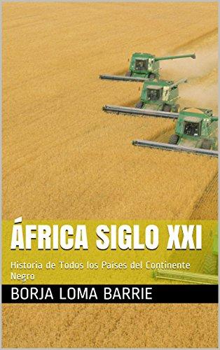 África Siglo XXI: Historia de Todos los Países del Continente Negro