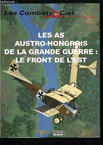 Les as austro-hongrois de la Grande guerre, le front de l'Est (Les combats du ciel)