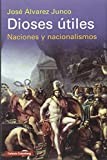Dioses útiles: artículos sobre el nacionalismo