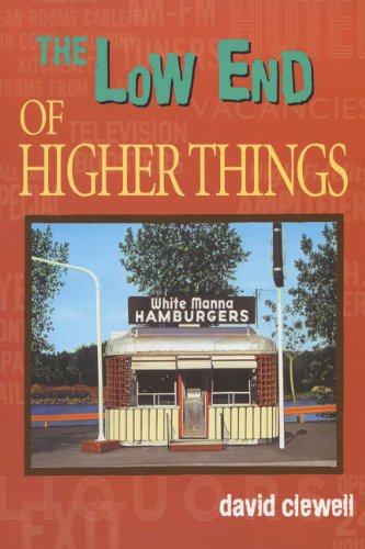 The Low End of Higher Things (University of Wisconsin Press Poetry)
