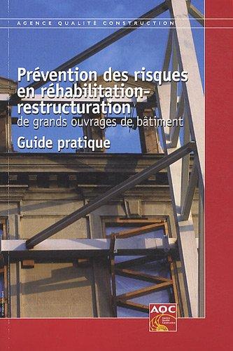 Prévention des risques en réhabilitation - restructuration de grands ouvrages de bâtiment.