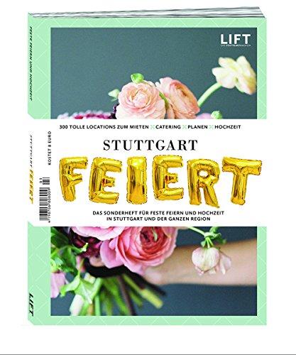 Stuttgart Feiert 2018/19 - Das Sonderheft für Feste Feiern und Hochzeit in Stuttgart und der ganzen Region