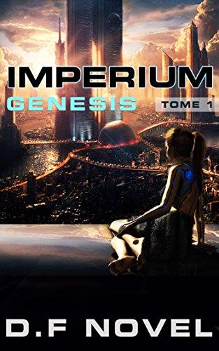 IMPERIUM Genesis - Tome 1: Science fiction par D.F Novel