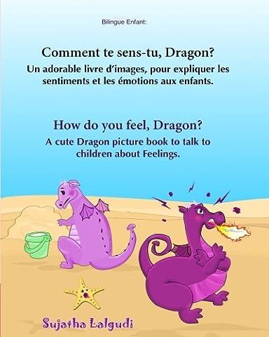 Francais Anglais - Bilingue Enfant: Comment te sens-tu, Dragon. How