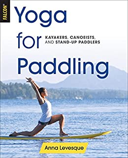 Yoga for Paddling (English Edition) eBook: Anna Levesque ...