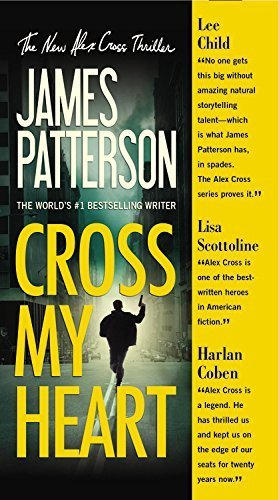 Cross My Heart (Alex Cross) by Patterson, James (2014) Mass Market Paperback