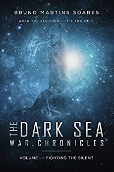 Fighting the Silent (The Dark Sea War Chronicles Book 1) by [Martins Soares, Bruno]