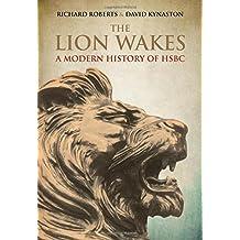 The Lion Wakes: A Modern History of HSBC by David Kynaston (2015-03-17)