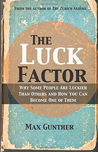 the-luck-factor-why-some-people-are-luckier-than-others-and-how-you-can-become-one-of-them
