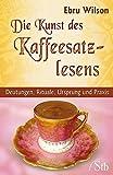 Die Kunst des Kaffeesatz-Lesens: Deutungen, Rituale, Ursprung und Praxis