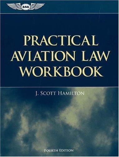 Practical Aviation Law Workbook by J. Scott Hamilton (2005-01-01)