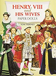Henry the Eighth and His Wives Paper Dolls (Dover Royal Paper Dolls)