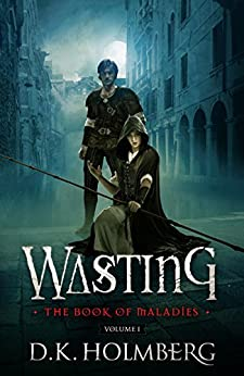 Wasting: The Book of Maladies (English Edition) di [Holmberg, D.K.]