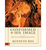 By Kenneth Boa ( Author ) [ Conformed to His Image: Biblical and Practical Approaches to Spiritual Formation By Aug-2001 Hardcover