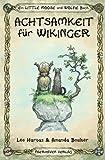 Achtsamkeit für Wikinger (Ein Little Mooose und Wolfie Buch, Band 1) - Amanda Boulter, Leo Hartas
