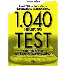 1040 preguntas tipo test. Ley 40/2015, de 1 de octubre, del Régimen Jurídico del Sector Público. Incluye texto legal con índice sistemático y analítico (Derecho - Práctica Jurídica)
