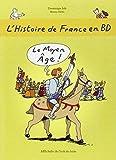 L'Histoire De France En Bd: Le Moyen Age